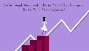 Do You Want More Leads